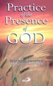 Practice of the Presence of God - Brother Lawrence