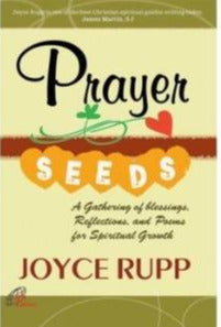 Prayer Seeds - A gathering of blessings, reflections, and poems for spiritual growth