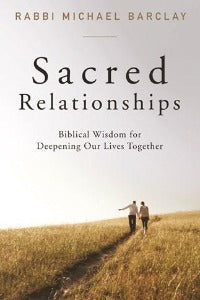 Sacred Relationships - Biblical Wisdom for deepening our lives together