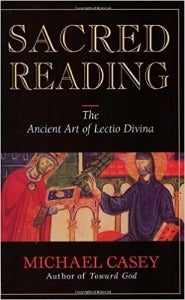 Sacred Reading - The Ancient Art of Lectio Divina