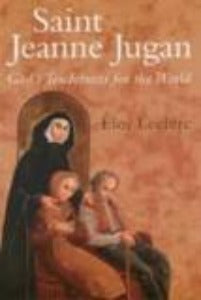 Saint Jeanne Jugan - God's Tenderness for the World