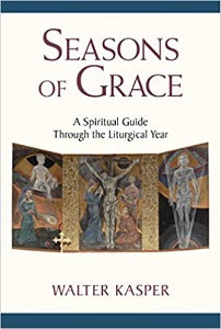 Seasons of Grace - A Spiritual Companion to the Liturgical Year