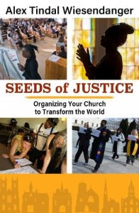 Seeds of Justice - Organizing your Church to transform the world