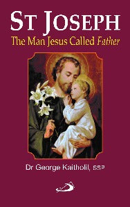 St Joseph - The Man Jesus called Father
