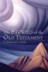 The Stories of the Old Testament - A Catholic's Guide