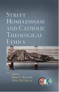 Street Homelessness and Catholic Theological Ethics