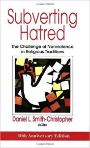 Subverting hatred - The challenge of Nonviolence in Religious Traditions
