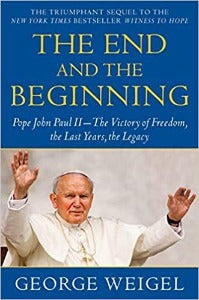 The End and The Beginning - Pope John Paul II