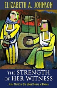 The Strength of her Witness - Jesus Christ in the Global Voices of Women