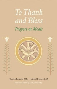 To Thank and Bless - Prayers at Meals