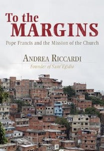 To the margins - Pope Francis and the Mission of the Church