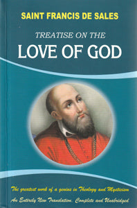 Treatise of the Love of God - St Francis de Sales