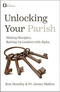 Unlocking your Parish - Making disciples, raising up leaders with Alpha