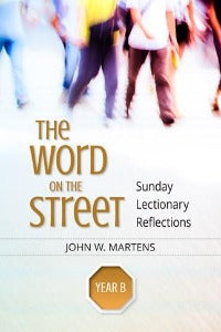 The Word on the Street - Sunday Lectionary Reflections Year B