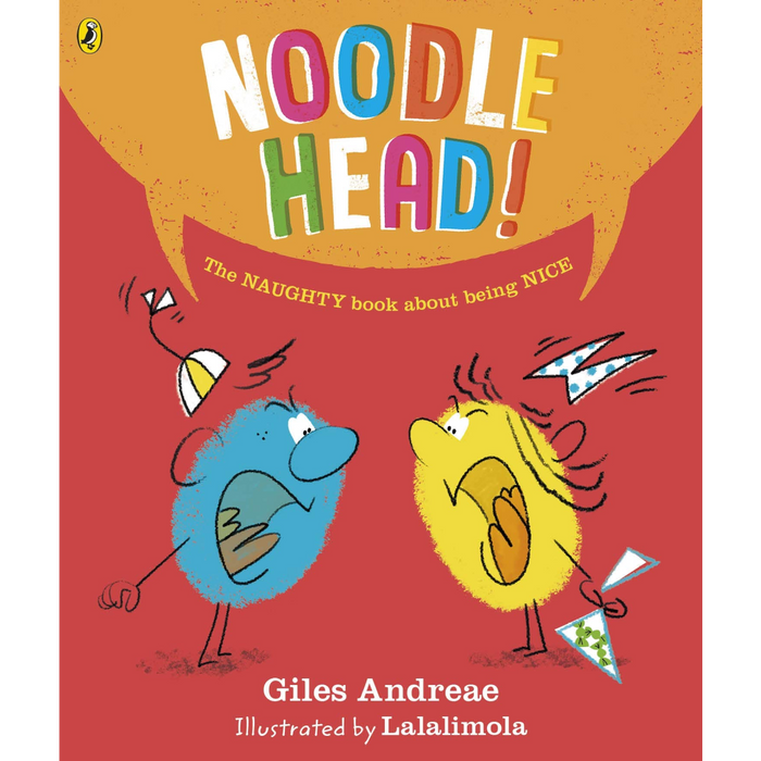 Noodle Head: The Naughty Book About Being Nice