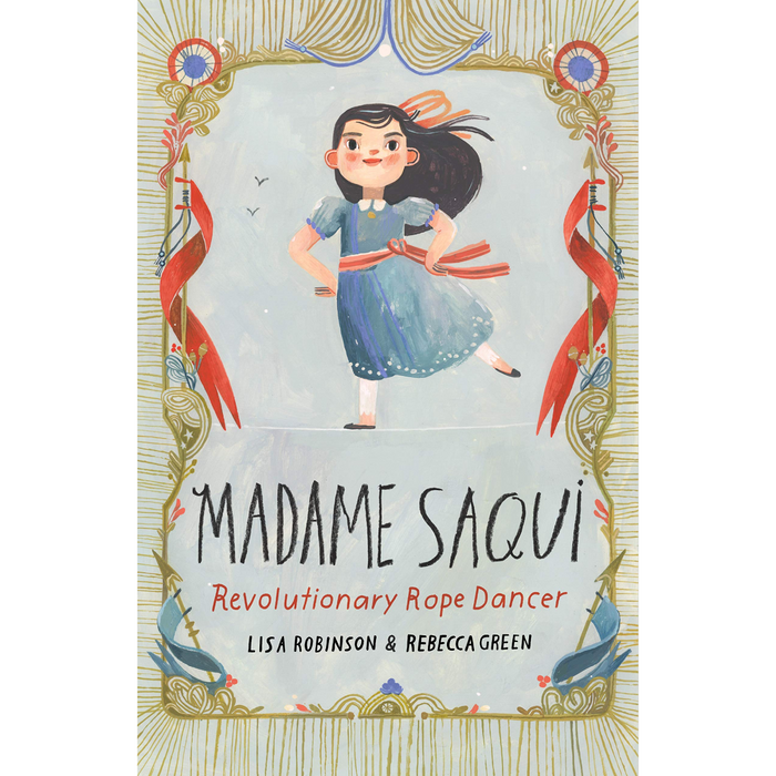 Madame Saqui: Revolutionary Rope Dancer