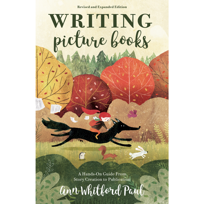 Writing Picture Books Revised and Expanded : A Hands-On Guide From Story Creation to Publication