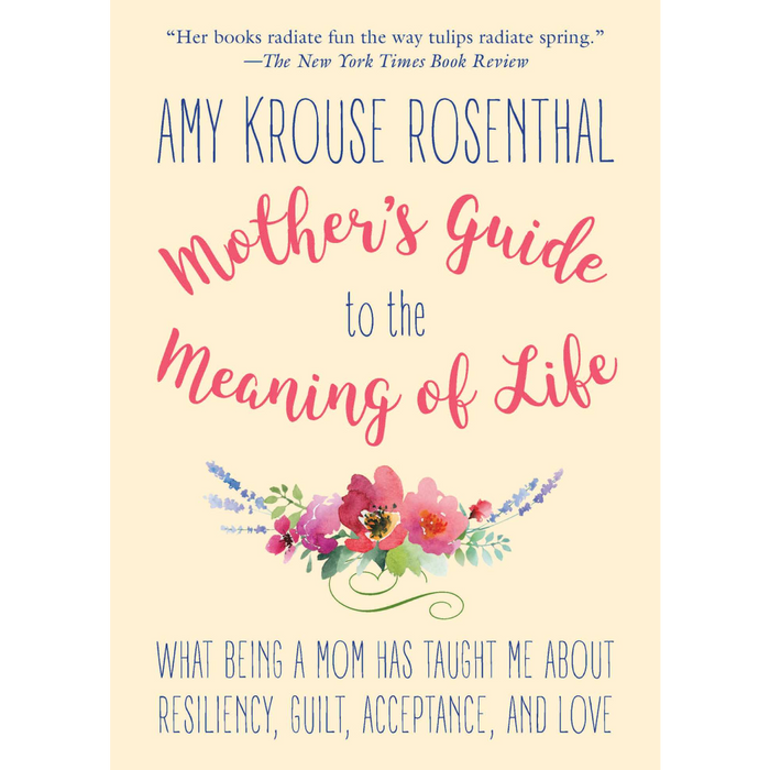 Mother's Guide to the Meaning of Life