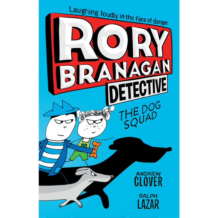 Rory Branagan Detective: The Dog Squad