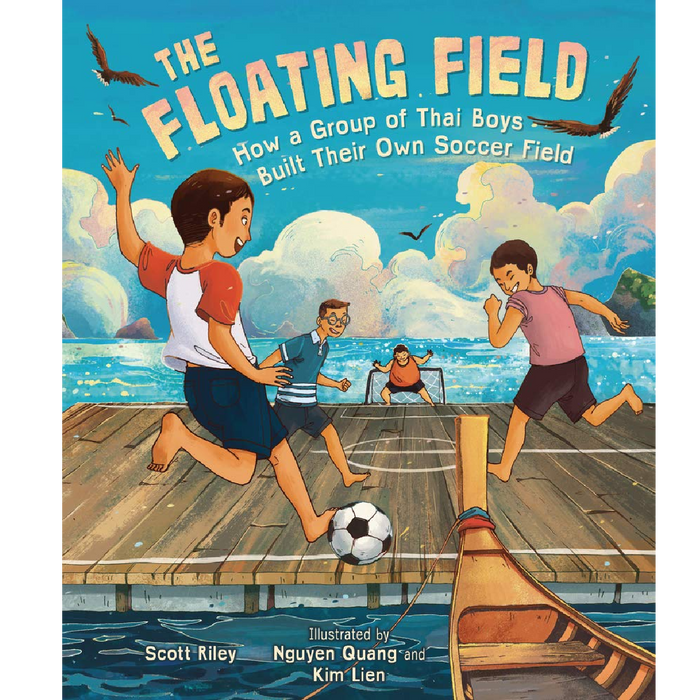 *special pre-order* The Floating Field: How a Group of Thai Boys Built Their Own Soccer Field