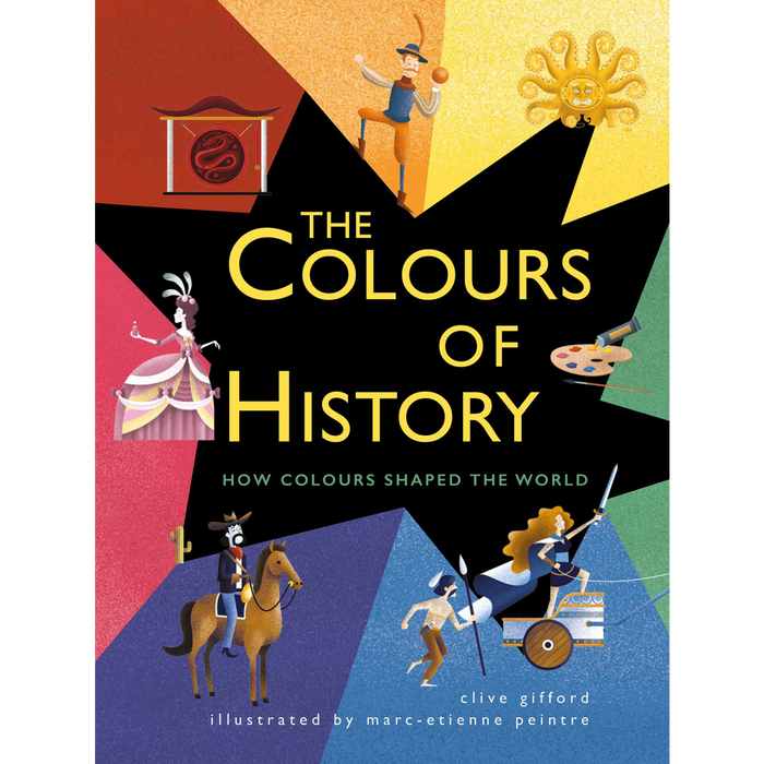 The Colours of History : How Colours Shaped the World