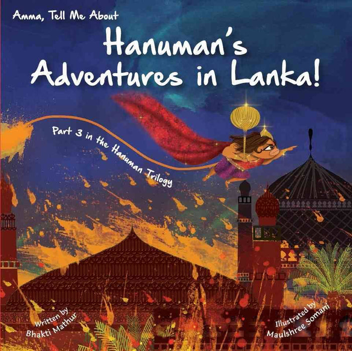 Amma, Tell Me About Hanuman's Adventures in Lanka! Part 3 in the Hanuman Trilogy