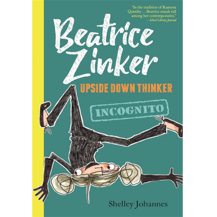 Beatrice Zinker, Upside Down Thinker: Incognito