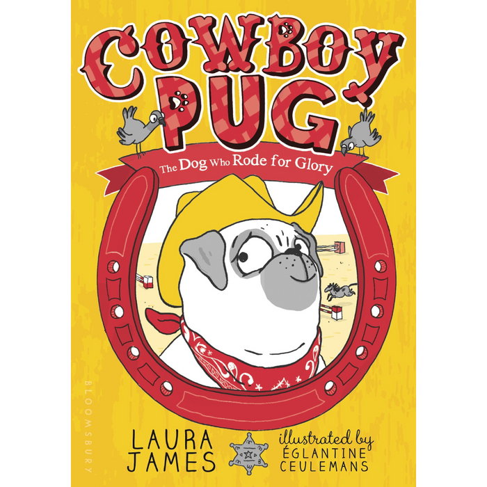 The Adventures of Pug: Cowboy Pug, The Dog Who Rode for Glory