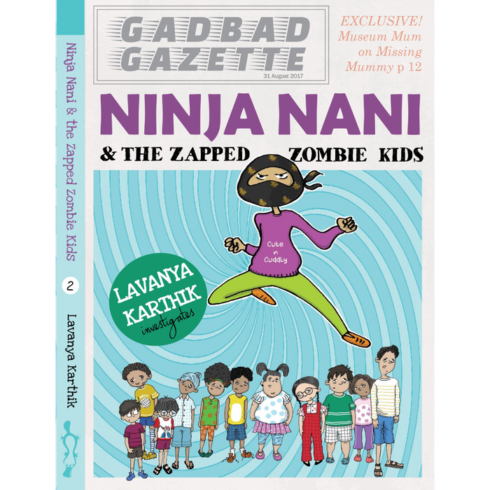Ninja Nani & The Zapped Zombie Kids