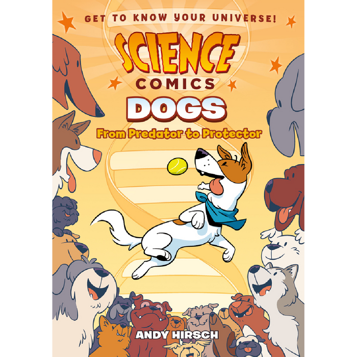 Science Comics: Dogs, From Predator to Protector