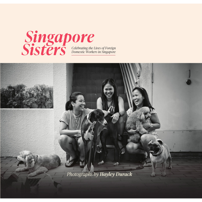 Singapore Sisters: Celebrating the Lives of Foreign Domestic Workers in Singapore