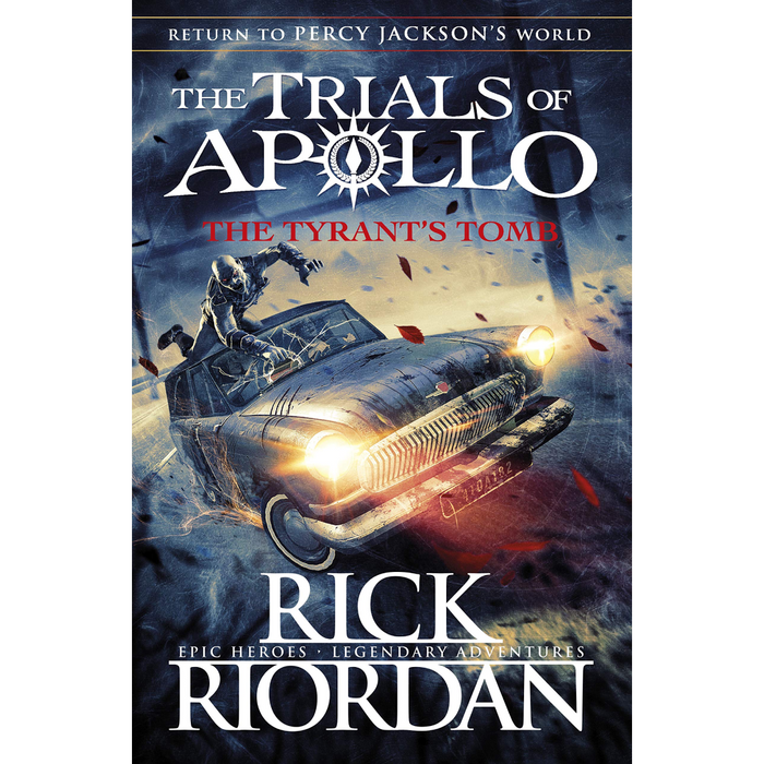 The Trials of Apollo Book 4: The Tyrant's Tomb