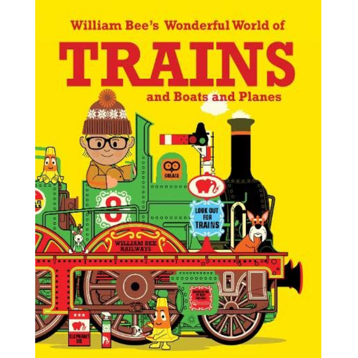 William Bee's Wonderful World of Trains, Boats and Planes