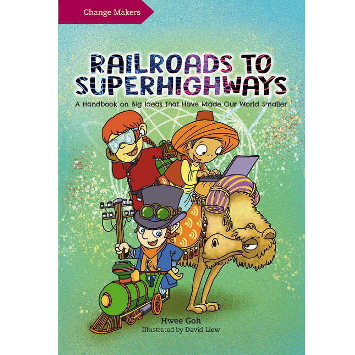 Railroads to Superhighways: A Handbook on Big Ideas That Have Made Our World Smaller