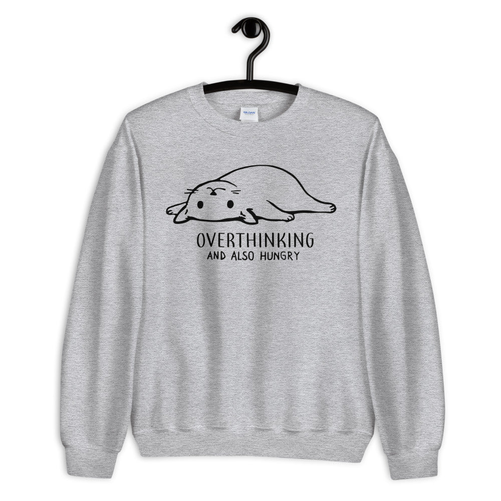 Overthinking and Also Hungry Unisex Sweatshirt