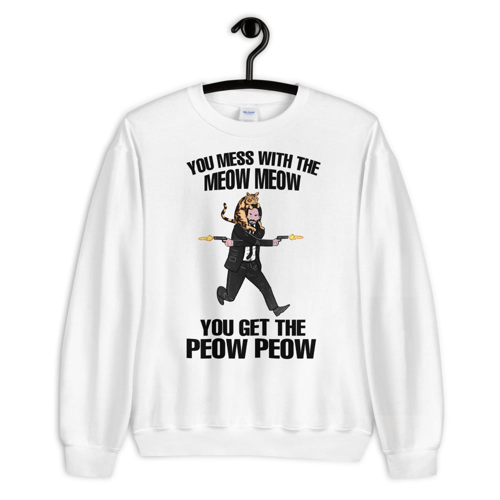 You Mess With The Meow Meow Unisex Sweatshirt