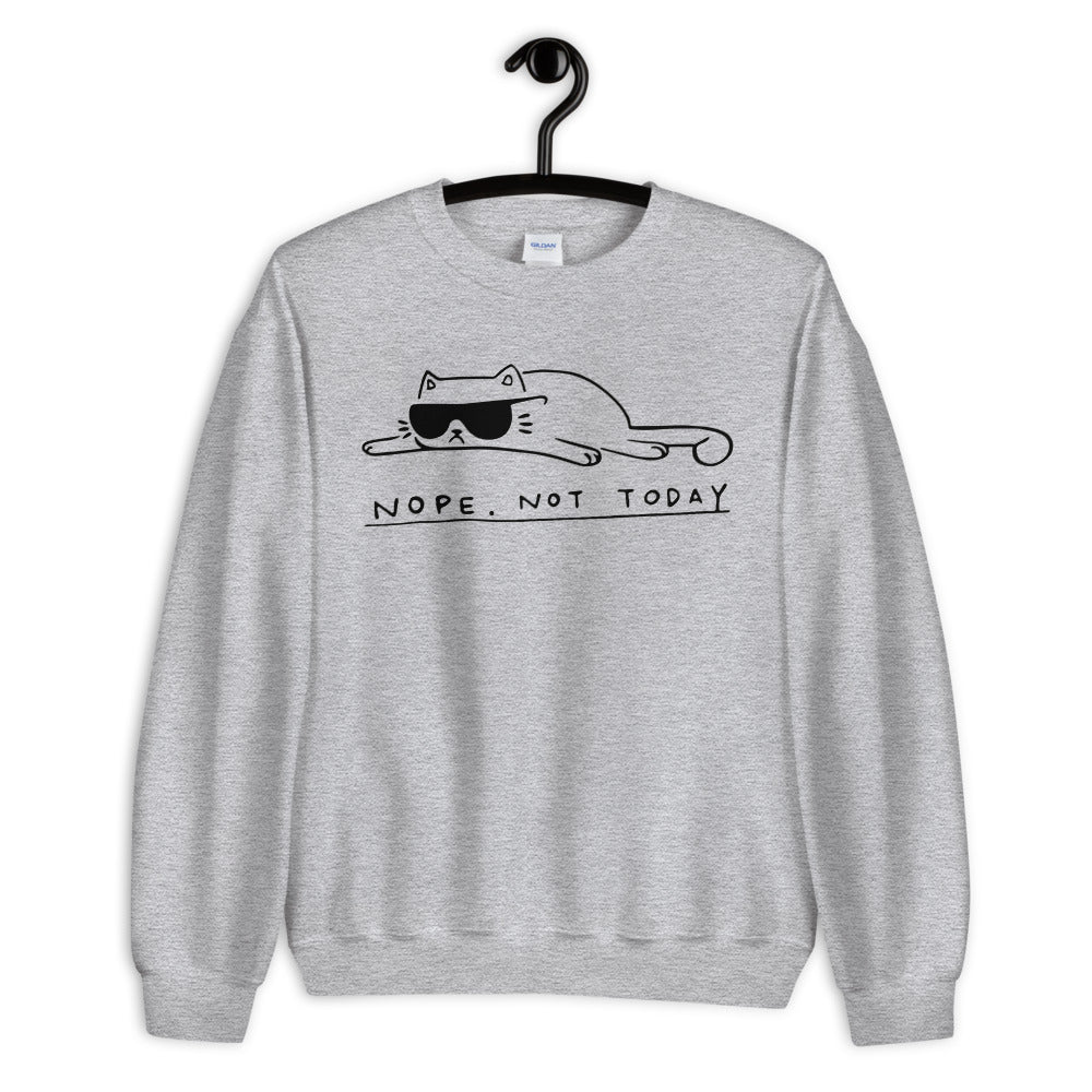 Nope Not Today Unisex Sweatshirt