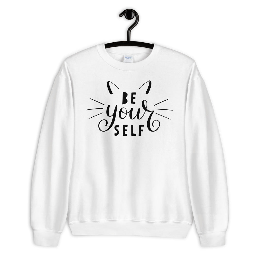Be Yourself Unisex Sweatshirt