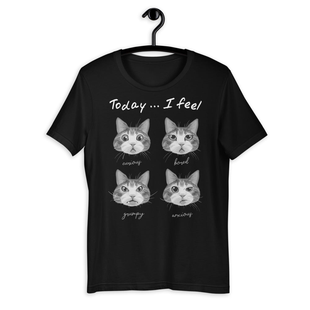 Today I Feel Unisex T-shirt