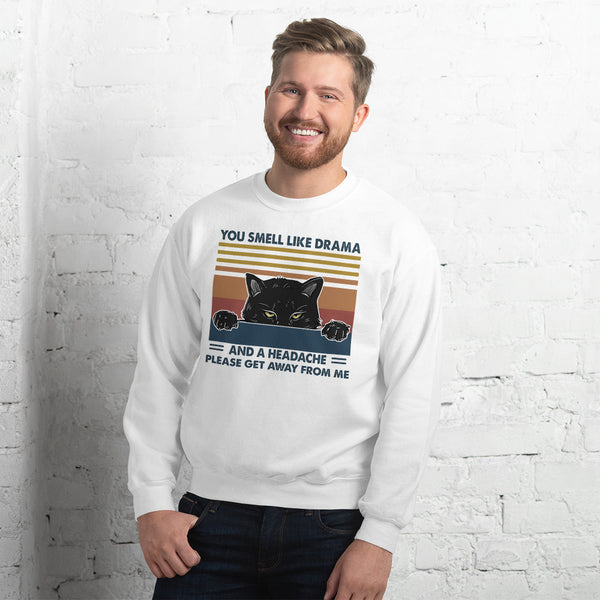 You Smell Like Drama Unisex Sweatshirt