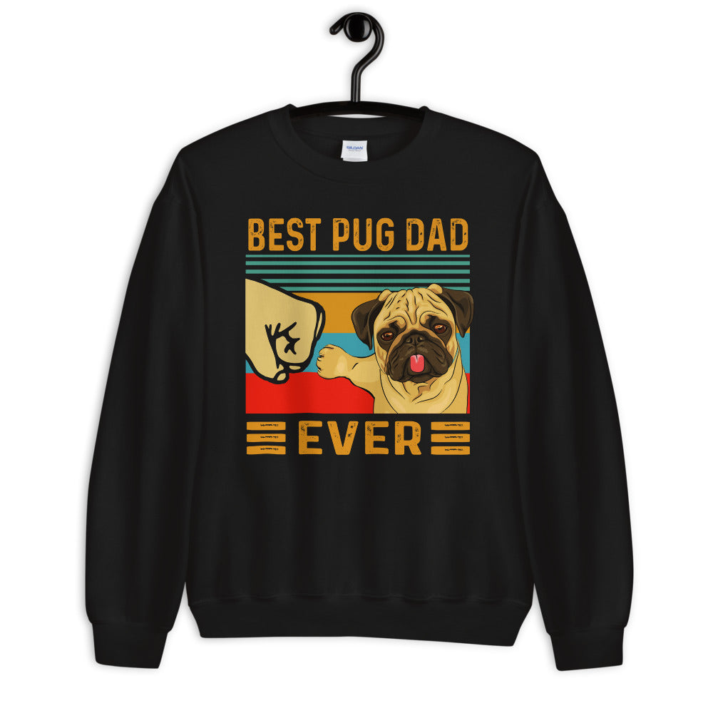Best Pug Dad Ever Unisex Sweatshirt
