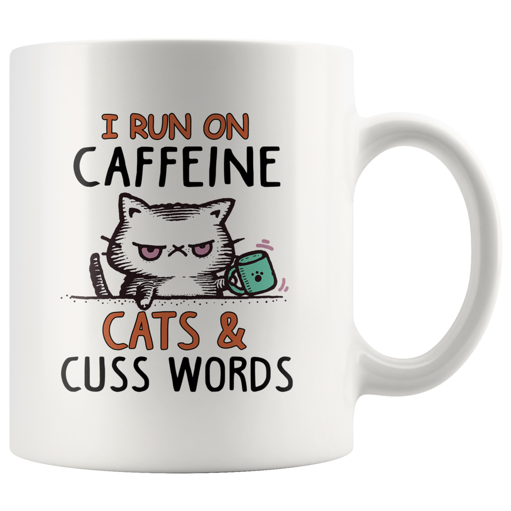 I Run On Caffeine Cats and Cuss Words