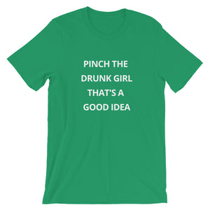Pinch The Drunk Girl Tee