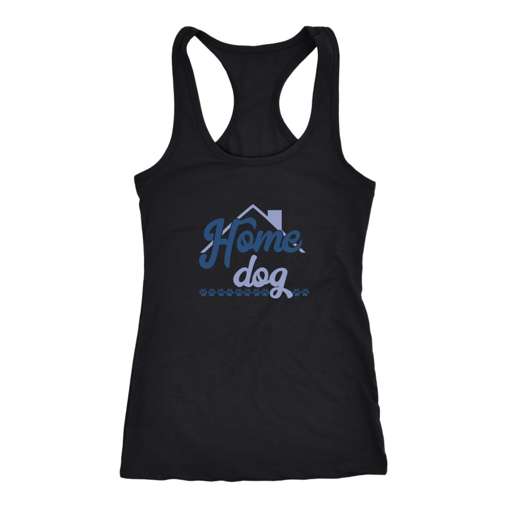 Home is Where The Dog is Racerback TankT-shirt - My E Three