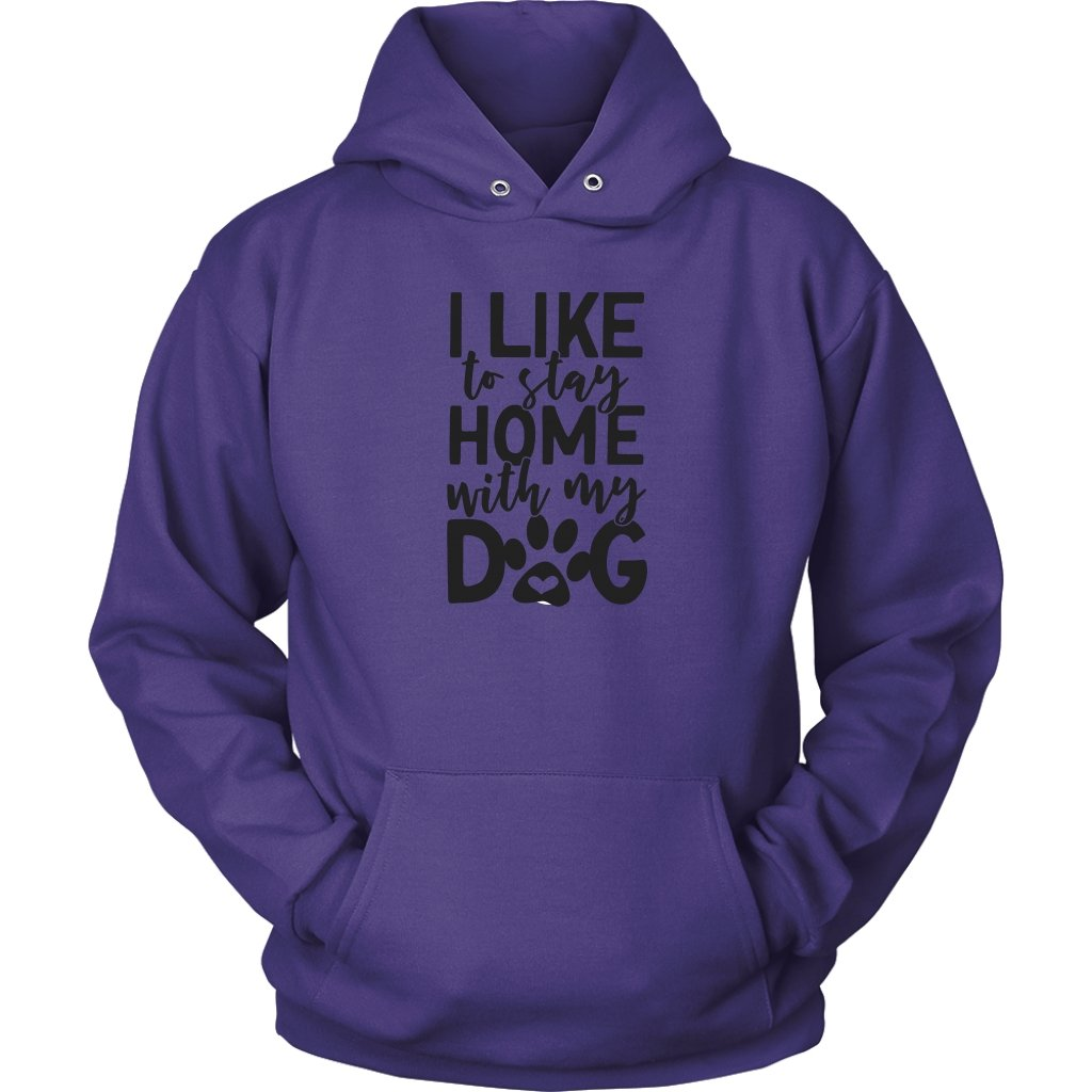 I Like To Stay Home with My Dog Unisex Hoodie - My E Three