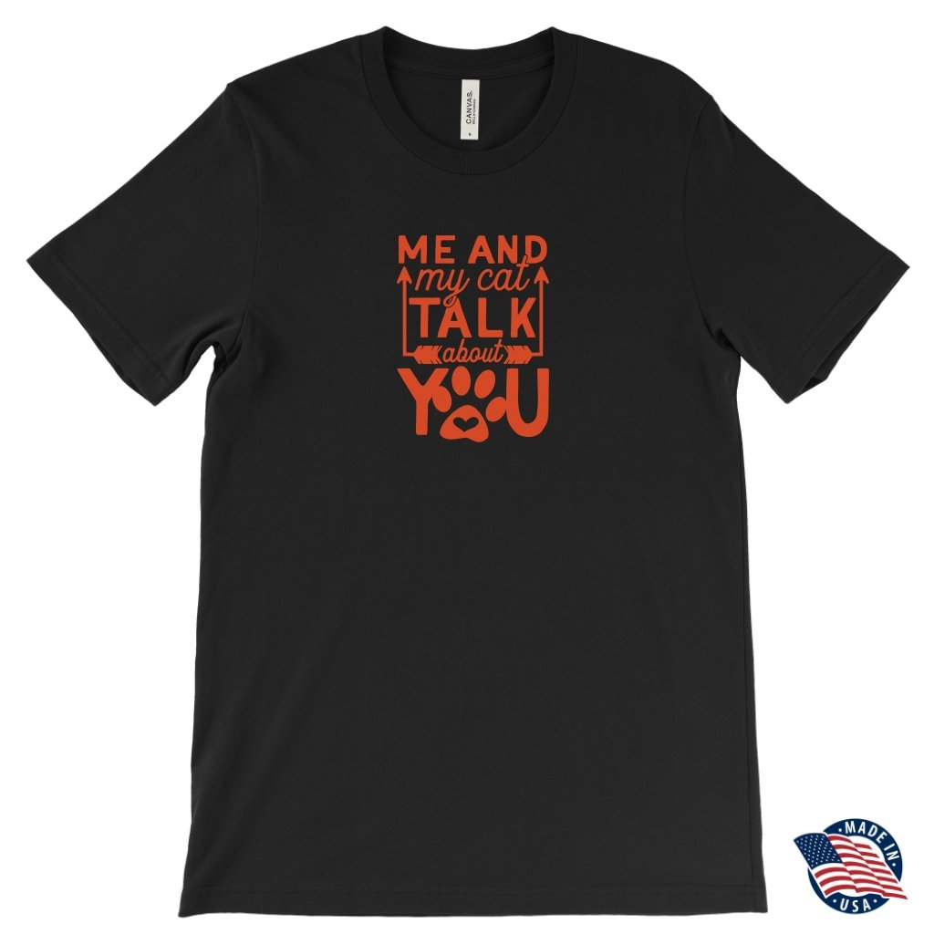 Me And My Cat Talk About You Unisex T-ShirtT-shirt - My E Three