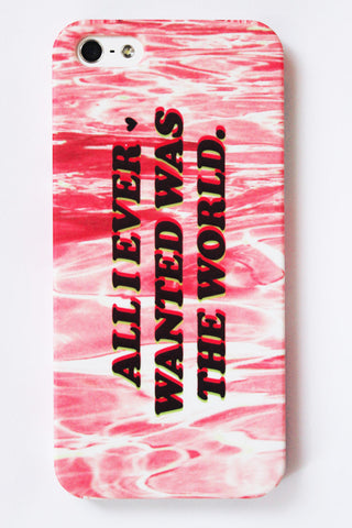 All I ever wanted was the world phone case - Limited edition