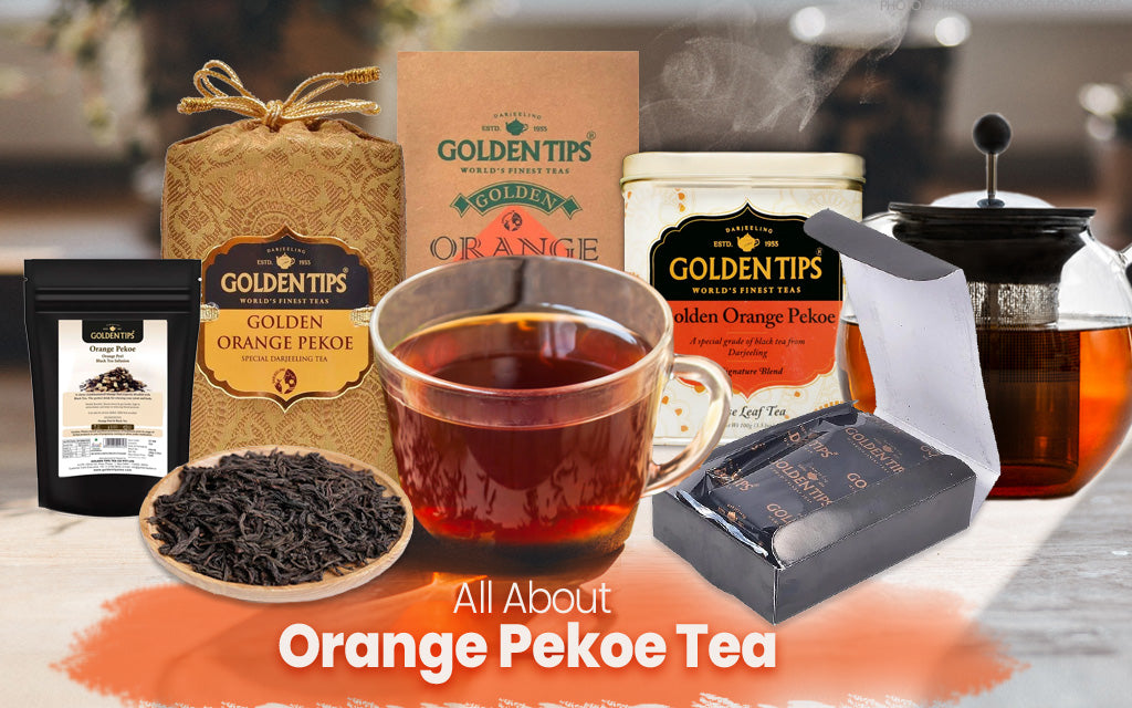 All about Orange Pekoe tea