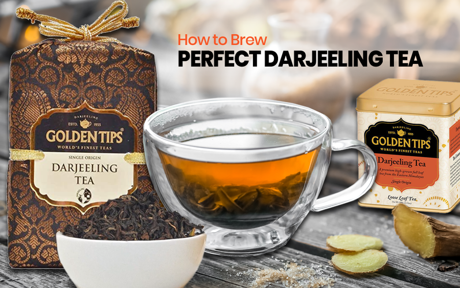 How to Make the Perfect Cup of Darjeeling Tea