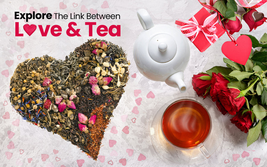 Explore the link between love & tea